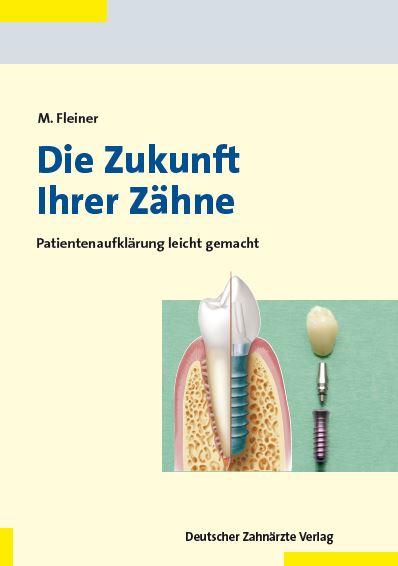 Die Zukunft Ihrer Zähne: Patientenaufklärung leicht gemacht.